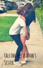Falling For Ashton's Sister by alyssaimperfect