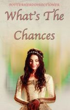 Whats The Chances? (One Direction Fanfiction) completed by potterhead00001