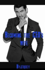 Becoming The CEO's Wife by stiquey