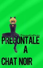 Pregúntale A Adrien Agreste/Chat Noir by -PrincesaGryffindor-