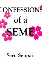 Confessions of a Seme (Yaoi) (BoyXBoy) by theyaoiarmy