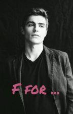 F for Franco  (Dave franco FF) ♥ by LazyPiranha