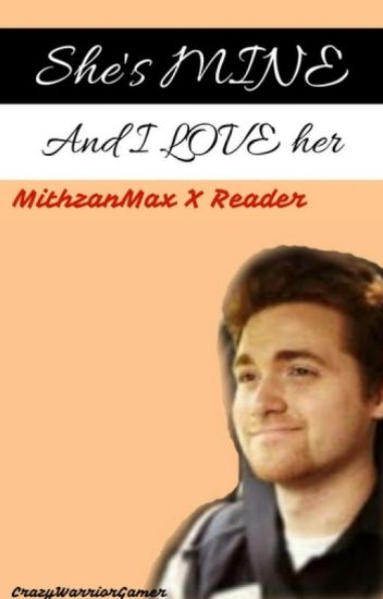 She's mine and I Love Her | Mithzan x Reader