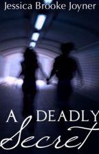 A DEADLY SECRET  by Jessica_J
