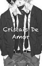 Cristais De Amor by TiaSeiko