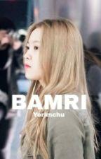 """""""Bamri"""" by Yerimchu"""