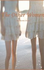 The Other Women and the Man Hater's Heart by cressar