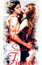 Seducing My Twin Sister's Fiance by emeraldlearnstowrite