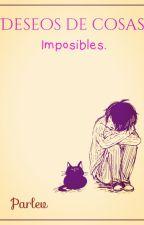 Deseos de cosas imposibles.  by Parlev