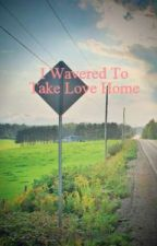 I Wavered To Take Love Home by clyzelperalta