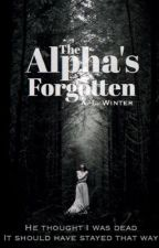 The Alpha's Forgotten  by AmythestWinter