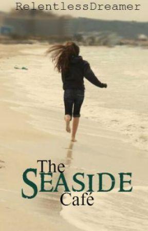 The Seaside Café by RelentlessDreamer