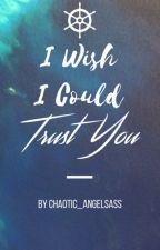 I Wish I Could Trust You (A Thorki Fanfiction) by Chaotic_Angelsass