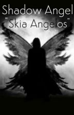 Shadow Angel by Chaotic_Angelsass