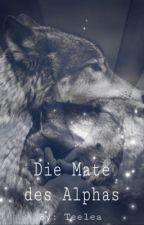 Die Mate des Alphas by Teelea