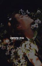 Crackship Shop [OPEN] by desolatedarling
