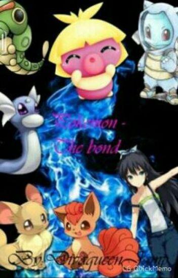 Pokemon, The bond - Fan of all - Wattpad