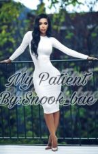 My Patient(August Alsina Story. Completed)  by Snook_Bae