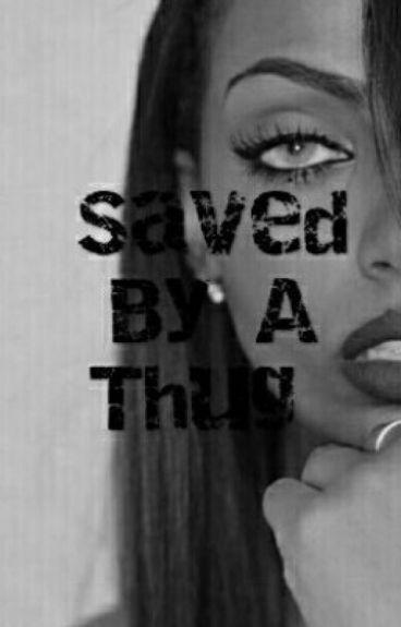 Saved By A Thug.