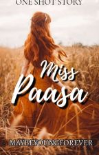 Miss Paasa (One Shot) by MaybeYoungForever