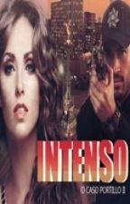 Intenso - O Caso Portillo II ✔ by PriscilaWenzel