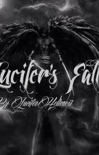 Lucifer's Fall by LuciferHellcrest