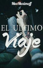 El Último Viaje by MaxMaximoff