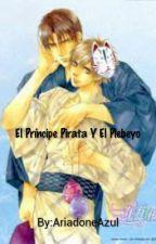 El Príncipe Pirata Y El Plebeyo by AriadoneAzul