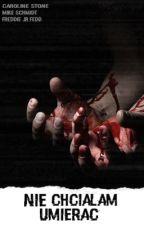 Nie chciałam Umierać || FNaF (W TRAKCIE KOREKTY) by Aillreii