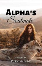 Alpha's Soulmate by PurnimaNegi