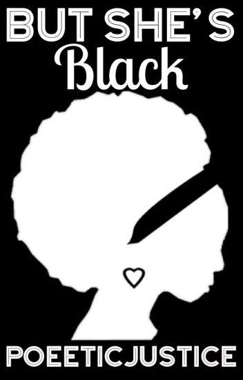 But She's Black (BWWM) #Wattys2016