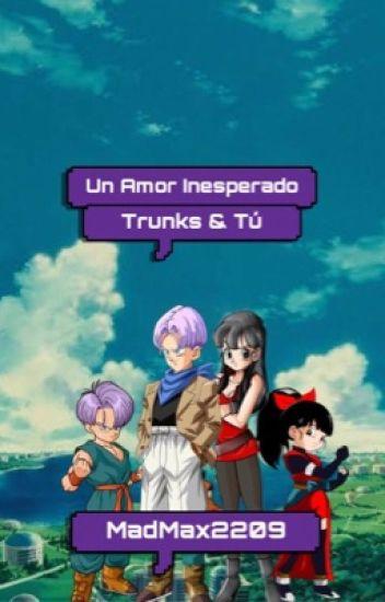 Un Amor Inesperado - Trunks & Tú