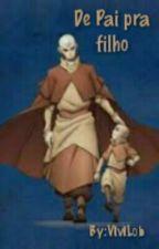Avatar a Lenda de Aang: De Pai pra Filho. by ViviLob
