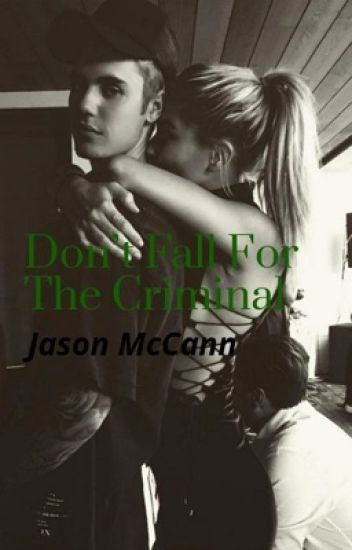 Don't Fall For The Criminal~Jason McCann