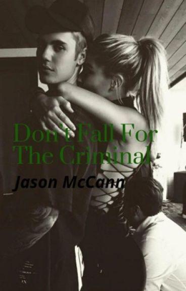 Don't Fall For The Criminal~Jason McCann