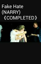 Fake Hate (NARRY) by Blue_5432
