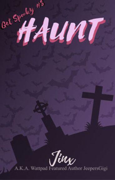 HAUNT (Get Spooky #2) by jeepersgigi