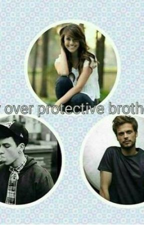 My over protective brother by shy_fangirl_16