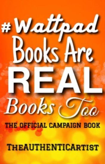 #WattpadBooksAreRealBooksToo Campaign