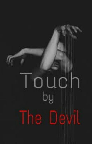 Touch by The Devil (HIATUS)