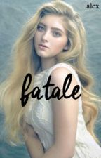 Fatale ❀ prequel by andalusians