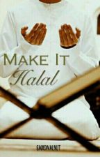 Make It Halal - Completed by nurnathalieya