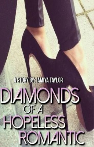 Diamonds of a Hopeless Romantic by SincerelyBreezy