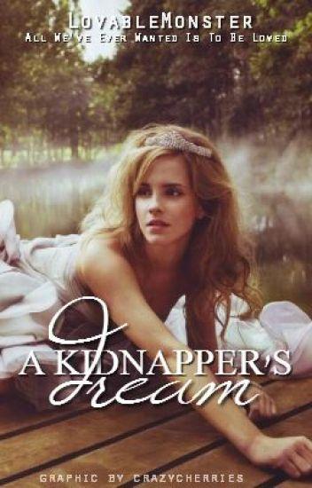 A Kidnapper's Dream (Unedited)