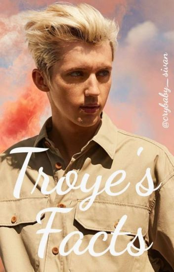 Troye's Facts ♡