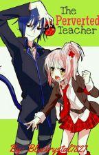The Perverted Teacher by Bluekrystal7827