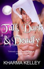 Tall, Dark & Deadly (Agents of The Bureau, #1) | Completed by Kharma_Kelley