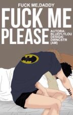 Fuck Me, Please $$ (AU! Ziam)✖️#Wattys2016 by blueflylou