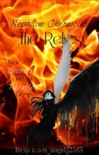 Nephilim Chronicles: The Relics{UNEDITED} by unicorn_angel12345