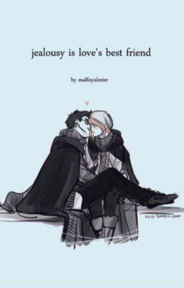 Jealousy is Love's Best Friend (Book 1)
